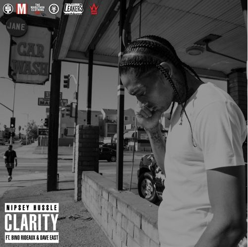 nipsey-hussle-clarity-feat-dave-east-bino-rideaux