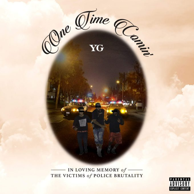 yg-one-time-comin-680x680
