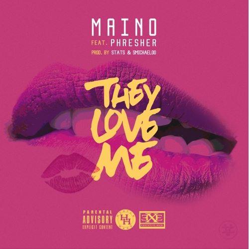 maino-they-love-me-feat-phresher